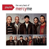 Cd Playlist The Very Best Of Mercyme [eua] Novo Lacrado
